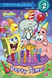 Party Time! (SpongeBob SquarePants) (Step into Reading)