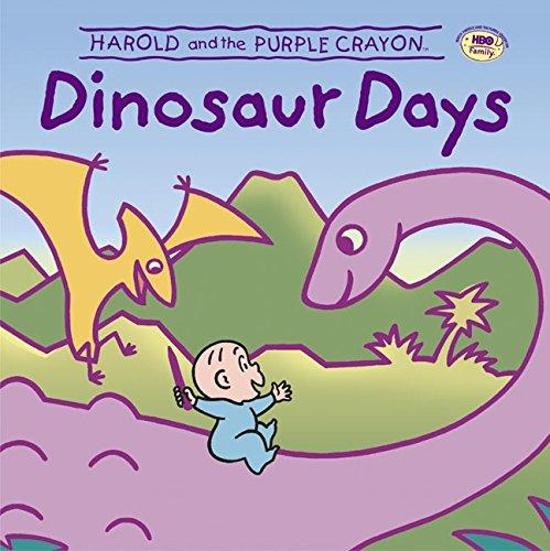Harold and the Purple Crayon: Dinosaur Days (Harold And The Purple Crayon Dinosaur Days)