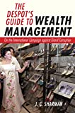 The Despot's Guide to Wealth Management: On the International Campaign against Grand Corruption