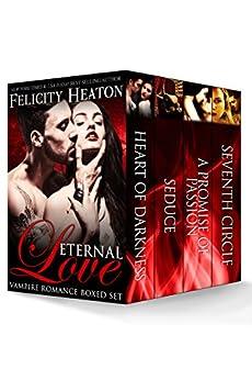 Eternal Love: Vampire Romance Boxed Set by [Heaton, Felicity]