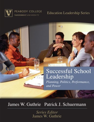 (Successful School Leadership: Planning, Politics, Performance, and Power (Peabody College Education Leadership)