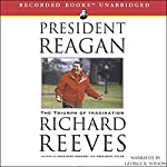 President Reagan: The Triumph of Imagination | Richard Reeves