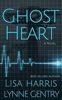 Ghost Heart: A Medical Thriller by [Harris, Lisa, Gentry, Lynne]