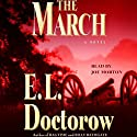 The March: A Novel Hörbuch von E.L. Doctorow Gesprochen von: Joe Morton