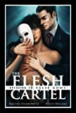 The Flesh Cartel #10: False Gods (The Flesh Cartel Season 1: Damnation)