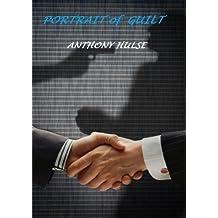 Portrait of Guilt by Anthony Hulse (2015-11-10)