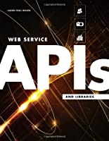 Web Service APIs and Libraries Front Cover
