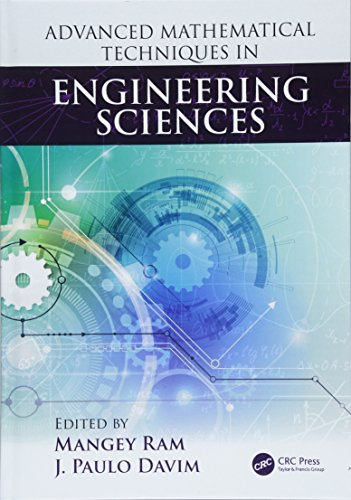 Advanced Mathematical Techniques in Engineering Sciences (Science, Technology, and Management)