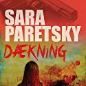 Dækning Audiobook by Sara Paretsky Narrated by Lotte Olsen