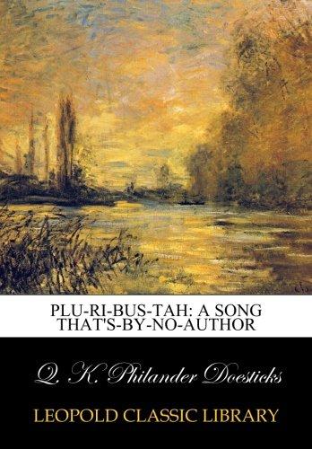 Read Online Plu-ri-bus-tah: a song that's-by-no-author pdf epub