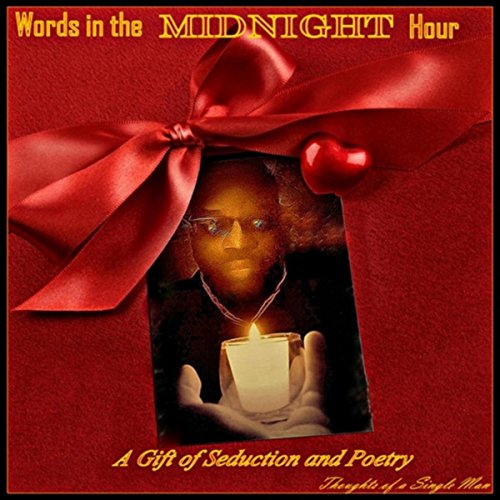 Words in the Midnight Hour: A Gift of Seduction and Poetry ()