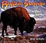 Buffalo Sunrise, Diane Swanson, 1552858588