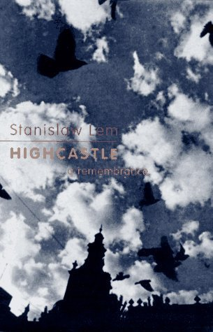 Highcastle: A Remembrance 1st U.S edition by Stanislaw Lem, Michael Kandel (1995) Hardcover
