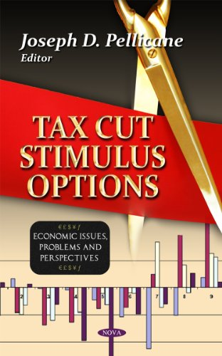 Tax Cut Stimulus Options (Economic Issues, Problems and Perspectives)