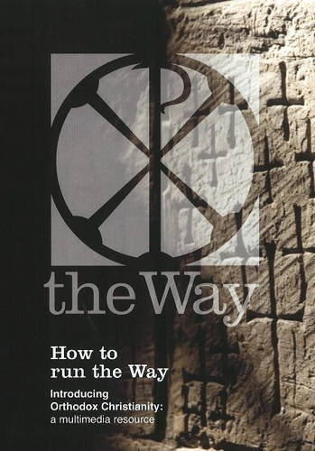 How to Run the Way Boxset: Introducing Orthodox Christianity - A Multimedia Resource