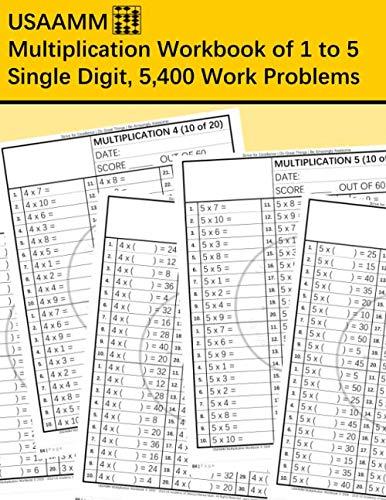 USAAMM Multiplication Workbook, 1 to 5, Single Digit, 5,400 Work Problems ()