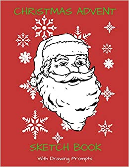 Christmas Day Drawing Images.Christmas Advent Sketch Book With Drawing Prompts A