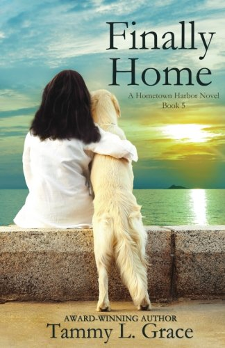 Finally Home: A Hometown Harbor Novel (Hometown Harbor Series) (Volume 5)