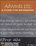 AdWords 101: A Guide For Beginners (AdWords University, Part 1)
