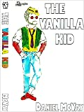 The Vanilla Kid, Daniel McVay, 0915175223