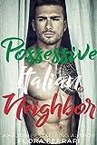 Possessive Italian Neighbor