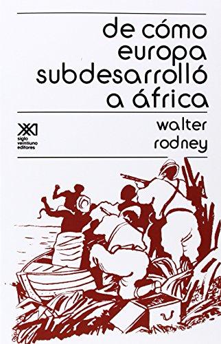 Descargar Libro De Como Europa Subdesarrollo A Africa Walter Rodney