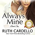 Always Mine: The Barrington Billionaires, Book 1 Audiobook by Ruth Cardello Narrated by Robin Rowan