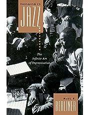 Berliner, P: Thinking in Jazz: The Infinite Art of Improvisation (Chicago Studies in Ethnomusicology)