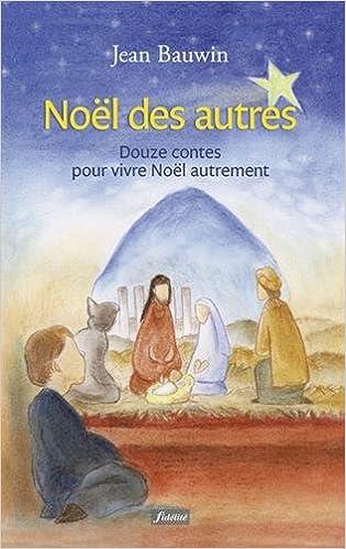 Livres Noël des autres : Douze contes pour vivre Noël autrement epub, pdf