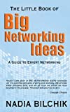 The Little Book of Big Networking Ideas, Nadia Bilchik, 0988501317