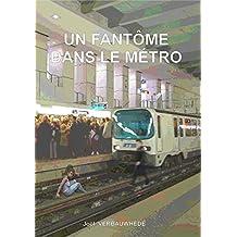 Un fantôme dans le métro (French Edition)