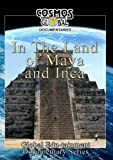 Cosmos Global Documentaries  IN THE LAND OF MAYA & INCA
