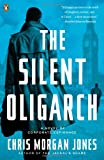 The Silent Oligarch, Christopher Morgan Jones, 0143122983