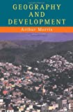 Geography and Development, Arthur Morris, 1857280814