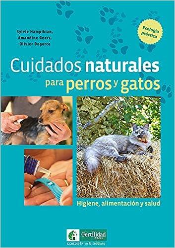... y gatos: Higiene, alimentación y salud Ecología en lo cotidiano: Amazon.es: Sylvie Hampikian, Amandine Geers, Olivier Degorce, Pascual Ayet: Libros