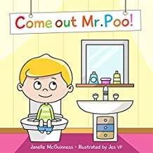 Come Out Mr Poo!: Potty Training for Kids