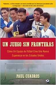 Un juego sin fronteras: Como un equipo de futbol crea una
