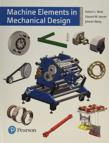 Machine Elements in Mechanical Design (6th Edition) (What's New in Trades & Technology) (Machine Design)
