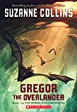 Gregor The Overlander (Underland Chronicles, Book 1), Suzanne Collins, 0439678137