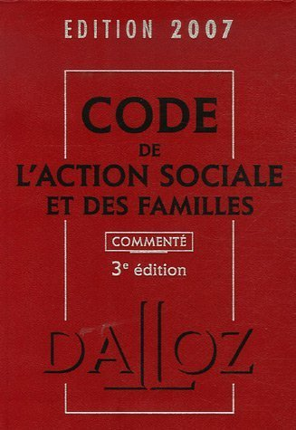 Code de l'action sociale et des familles 2007 Broché – 23 mai 2007 Michel Borgetto Robert Lafore Caroline Dechristé Dalloz-Sirey