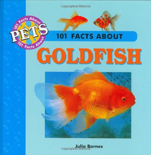101 Facts About Goldfish (101 facts about pets)