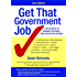 Get That Government Job 2/e: The Secrets to Winning Positions with Selection Criteria