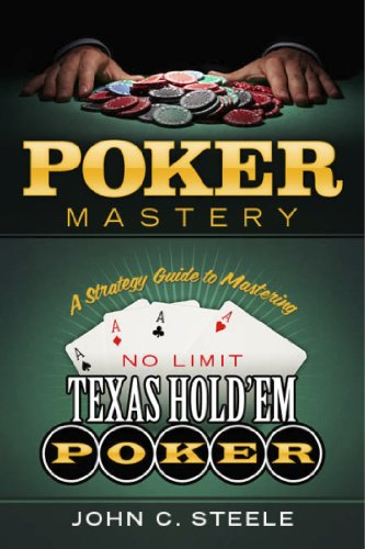 Poker Mastery: A Strategy Guide to Mastering No Limit Texas HoldEm Poker