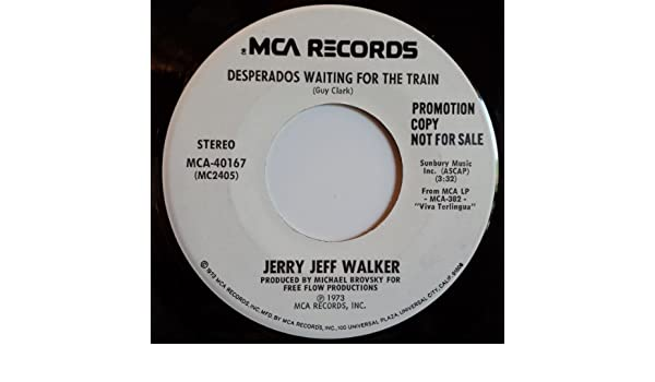 Jerry Jeff Walker Desperados Waiting For The Train B W Gettin By 45 Rpm Amazon Com Music