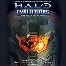 Halo: Evolutions Audiobook by Tobias Buckell, Kevin Grace, Jonathan Goff, Robt McClees, Eric Nylund, Eric Raab, Karen Traviss Narrated by Steve Downes, Holter Graham, Jen Taylor