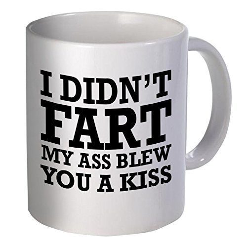 Funny coffee mug - 11OZ Ceramic - I didn't fart, my ass blew...