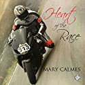 Heart of the Race Audiobook by Mary Calmes Narrated by Greg Tremblay