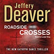 Roadside Crosses: Kathryn Dance, Book 2 | Jeffery Deaver