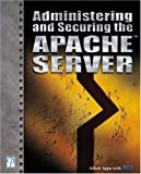 img - for Administering and Securing the Apache Server book / textbook / text book