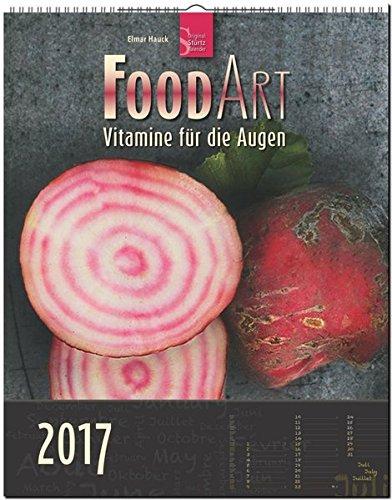 FOOD ART - Vitamine für die Augen 2017 - Original Stürtz-Kalender - Hochformat-Kalender 36 x 45 cm mit Platz für Notizen